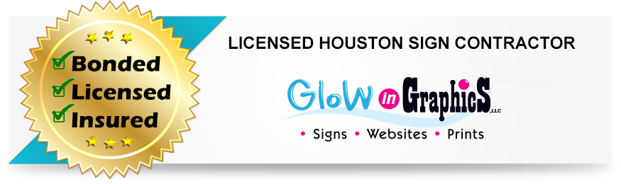 licensed Houston Sign Contractor Glow In Graphics